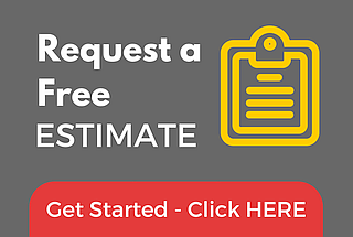 Request a free estimate - Get Started - click here